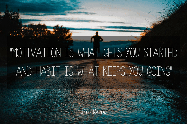 Motivation is what gets you started and habit is what keeps you going - Jim Rohn Quote |HappyHomeHappyHeart.com