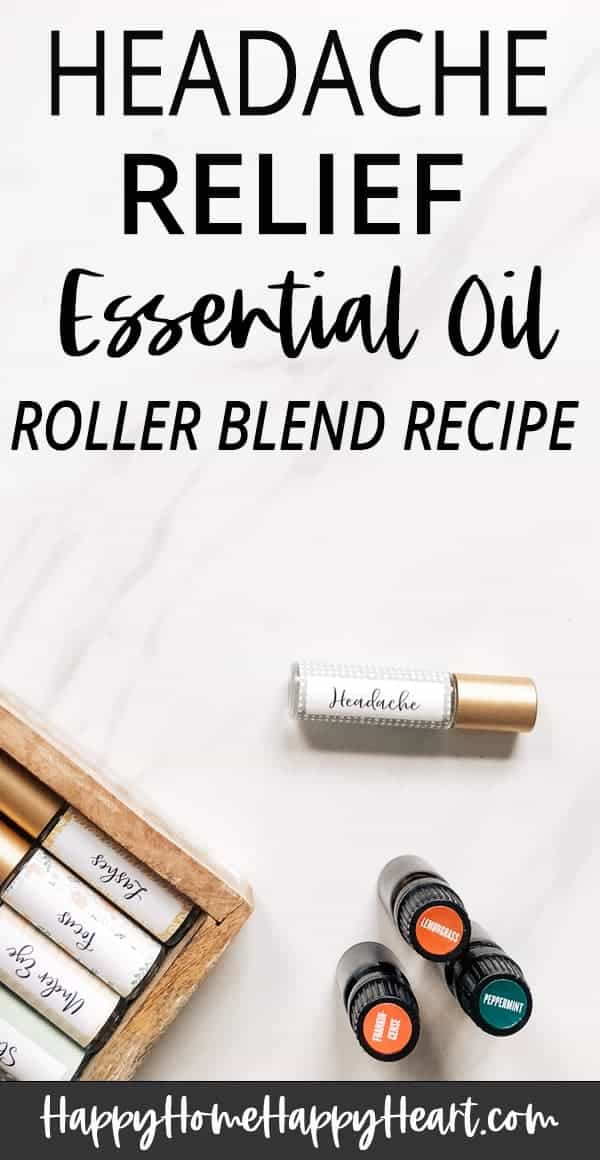 Headache Relief Essential Oil Roller Blend Happy Home Happy Heart